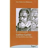 Galileo Galilei: Zur Geschichte eines Falles (Topos plus - Taschenbücher)