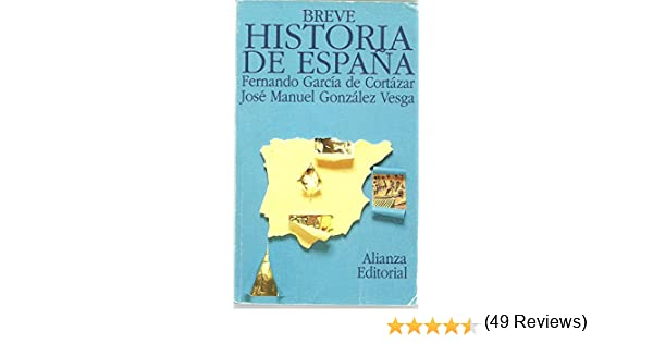 Breve historia de España (Libro De Bolsillo, El): Amazon.es: Garcia De Cortazar, Fernando, Gonzalez Vesga, Jose Manuel: Libros