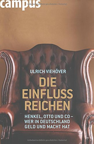 Die EinflussReichen: Henkel, Otto und Co - Wer in Deutschland Geld und Macht hat