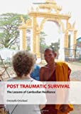 Post Traumatic Survival : A Study of Cambodian Resilience, Overland, Gwynyth, 1443845337