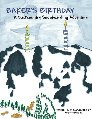 Baker's Birthday: A Backcountry Snowboarding Adventure
