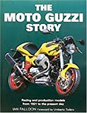 The Moto Guzzi Story: Racing and Production Models From 1921 to the Present Day