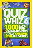 trivia kids - National Geographic Kids Quiz Whiz 6: 1,000 Super Fun Mind-Bending Totally Awesome Trivia Questions