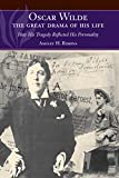 img - for Oscar Wilde - The Great Drama of His Life: How His Tragedy Reflected His Personality book / textbook / text book