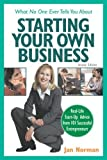 img - for What No One Ever Tells You about Starting Your Own Business by Jan Norman (1999-01-04) book / textbook / text book