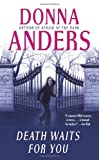 Death Waits for You, Donna Anders, 1416514864