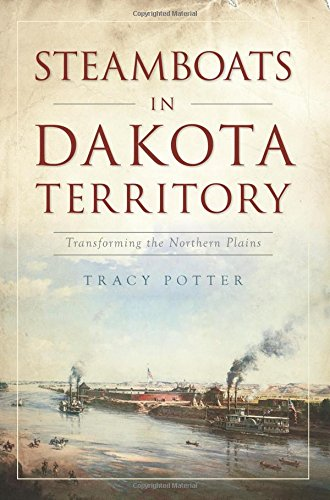 Steamboats In Dakota Territory  Transforming The Northern Plains  Transportation