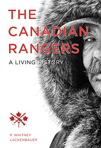 The Canadian Rangers (Studies in Canadian Military History Series)