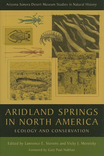 (Aridland Springs in North America: Ecology and Conservation (Arizona-Sonora Desert Museum Studies in Natural History) )