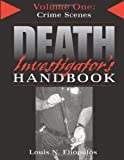 img - for Crime Scenes (Death Investigator's Handbook S.) by Louis N. Eliopulos (2006-01-27) book / textbook / text book