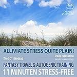 11 Minutes stress-free: Alliviate stress quite plain! Fantasy travel and autogenic training | Franziska Diesmann,Torsten Abrolat