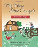 The Three Little Cowgirls, Brian Kechnie, 1493645307