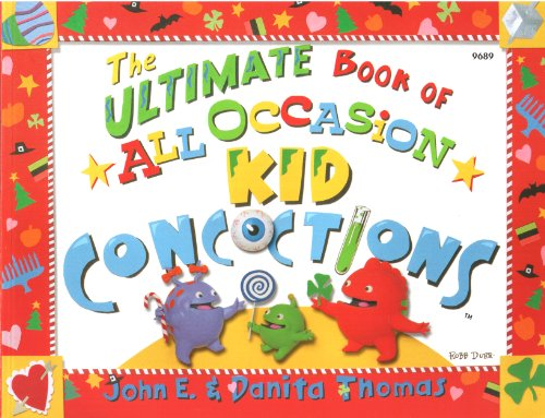 The Ultimate Book of All Occasion Kid Concoctions