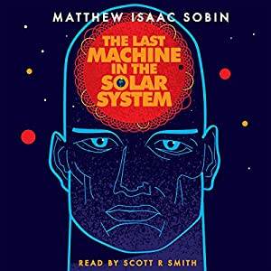 The Last Machine in the Solar System Audiobook