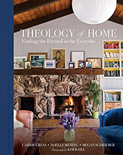 Book Cover: Theology of Home: Finding the Eternal in the Everyday