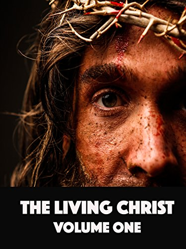 Living Christ Volume One (Crucifixion Jesus Christ)