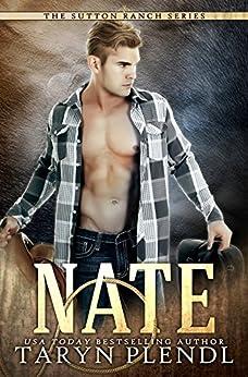 Nate: The Sutton Ranch Series Book 2 by [Plendl, Taryn]