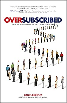 Oversubscribed by Daniel Priestley inspiring books about life