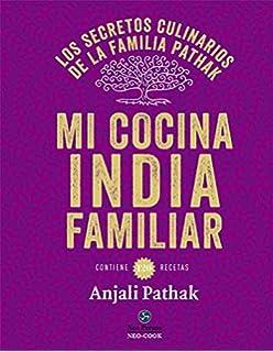 Mi cocina India familiar. Los secretos culinarios de la familia Pathak (Neo-Cook
