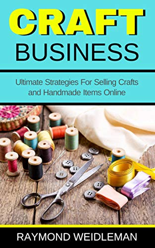 Craft Business: Ultimate Strategies For Selling Crafts and Handmade Items Online (Best Product For Engine Knocking)