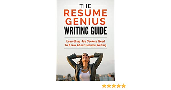 amazoncom the resume genius writing guide the only resume writing book youll ever need ebook mark slack erik bowitz erik episcopo timothy backes