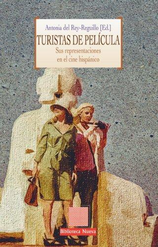 Descargar Libro Turistas De PelÍcula Antonia Del Rey-reguillo