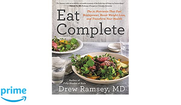 Eat Complete: The 21 Nutrients That Fuel Brainpower, Boost Weight Loss, and Transform Your Health: Amazon.es: Drew Ramsey: Libros en idiomas extranjeros