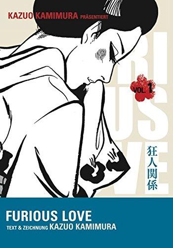 Furious Love 1 Taschenbuch – 25. Dezember 2009 Kazuo Kamimura Carlsen 3551791619 Für Männer - Seinen