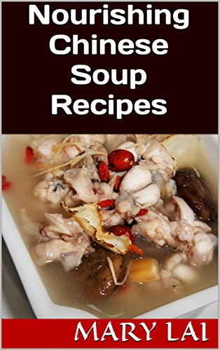 Download nourishing chinese soup recipes for health and longevity download nourishing chinese soup recipes for health and longevity book pdf audio idjpwe616 forumfinder Image collections