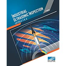 Industrial Ultrasonic Inspection: Levels 1 and 2