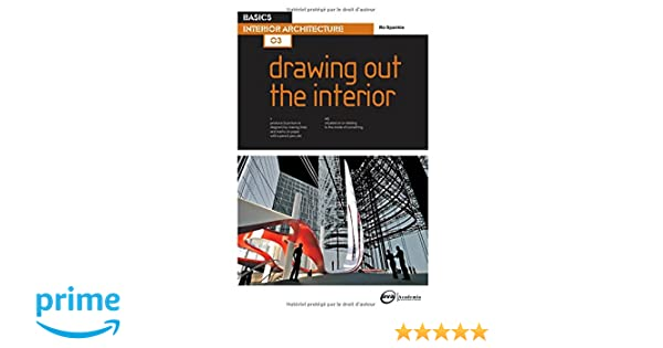 Amazon Basics Interior Architecture 03 Drawing Out The 9782940373888 Ro Spankie Books