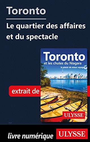 Toronto - quartier des affaires et du spectacle (French - Toronto Spectacle