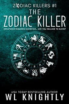 The Zodiac Killer (Zodiac Killers Book 1) by [Knightly, WL]