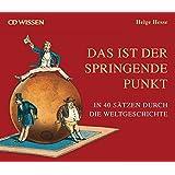 CD WISSEN - Das ist der springende Punkt. In 40 Sätzen durch die Weltgeschichte, 6 CDs