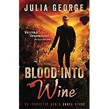 Blood into Wine (An Inspector Renzo Dante Novel Book 1)