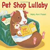 Pet Shop Lullaby, Mary Ann Fraser, 1590786181