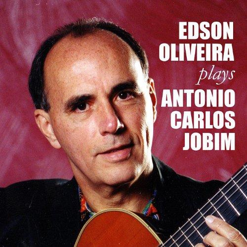 Edson Oliveira Plays Antonio Carlos Jobim