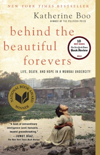 Behind the Beautiful Forevers: Life, death, and hope in a Mumbai undercity cover