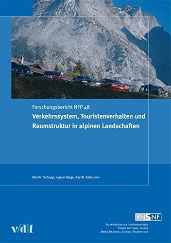 Verkehrssystem, Touristenverhalten und Raumstruktur in alpinen Landschaften (Nationales Forschungsprogramm 48)