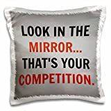 3dRose look in the mirror thats your competition, black and red letters - Pillow Case, 16 by 16-inch (pc_180150_1)