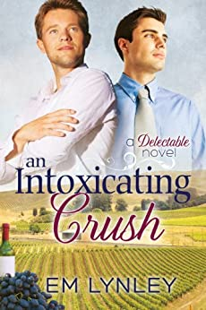 An Intoxicating Crush (Delectable Book 3) by [Lynley, EM]