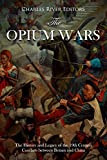 #7: The Opium Wars: The History and Legacy of the 19th Century Conflicts between Britain and China