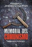 Memoria del comunismo (Spanish Edition)