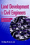 Land Development for Civil Engineers, Second Edition