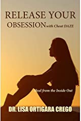 Release Your Obsession with Cheat DAZE: Heal from the Inside Out Kindle Edition