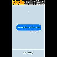 the words i wish i said: by caitlin kelly (English Edition)
