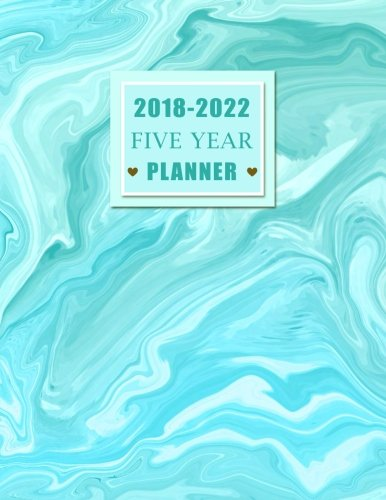 2018-2022 Five Year Planner: Personal Time Management 60 Months Calendar Yearly Goals Monthly Task Checklist Record Journal Writing Organizer Agenda ... Year Monthly Calendar Planner) (Volume 5)