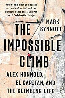 Book Cover: The Impossible Climb: Alex Honnold, El Capitan, and the Climbing Life
