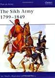 The Sikh Army 1799-1849, Ian Heath, 1841767778