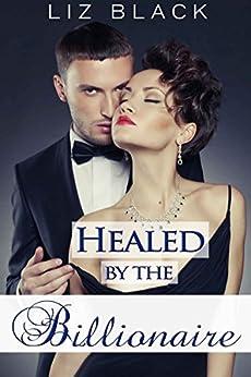 Healed by the Billionaire (Surrender Book 1) by [Black, Liz]